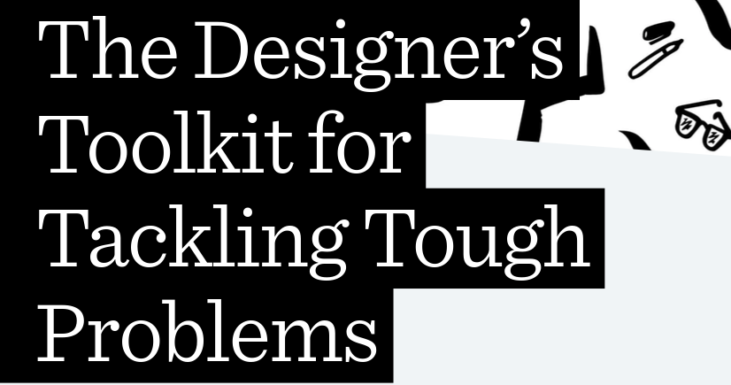 Screenshot_2020-03-23 The Designer's Toolkit for Tackling Tough Problems